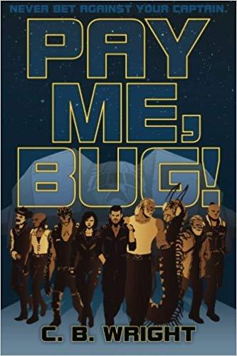 Pay Me, Bug!